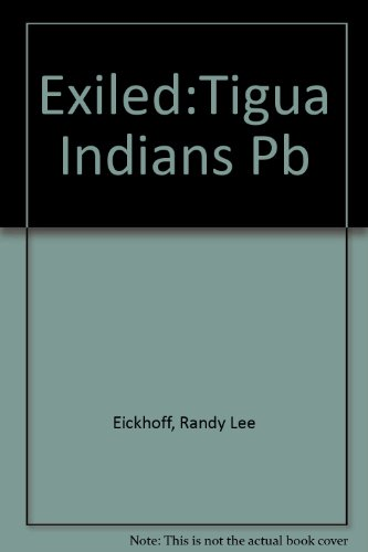 Exiled: The Tigua Indians of Yselta Del Sur