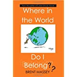 Where in the World Do I Belong?? Which country's culture fits your Myers Briggs personality type? ~ Brent Massey