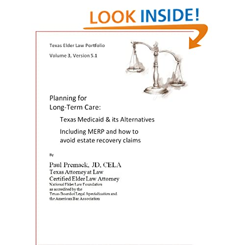 Planning for Long-Term Care: Texas Medicaid (Texas Elder Law Portfolio) Paul Premack