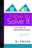 How to Solve It: A New Aspect of Mathematical Method (0691080976) by Polya, George