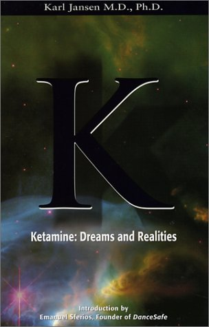 Ketamine : Dreams and Realities