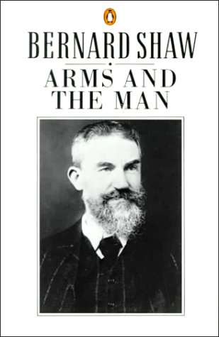 Arms and the Man (Shaw Library), George Bernard Shaw