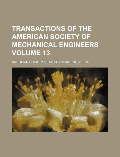 Transactions of the American Society of Mechanical Engineers Volume 13