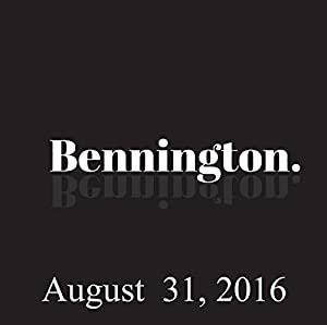 Bennington, August 31, 2016 Radio/TV Program