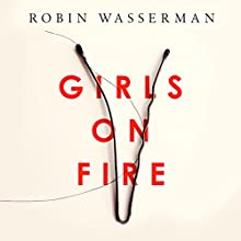 Girls on Fire Audiobook by Robin Wasserman Narrated by Vanessa Labrie, Lauren Saunders