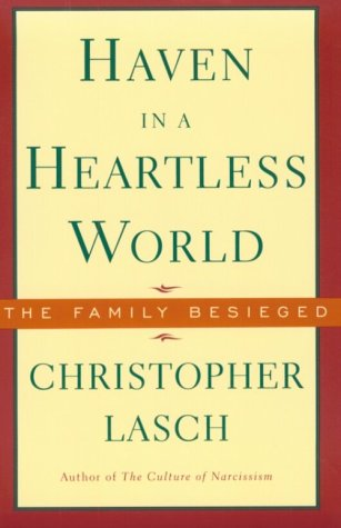 Haven in a Heartless World : The Family Besieged, CHRISTOPHER LASCH
