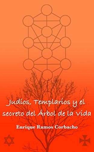 Judíos, Templarios y el secreto del Árbol de la Vida