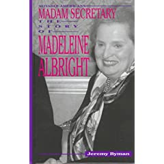 Madame Secretary: The Story of Madeleine Albright (Notable Americans)