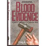 Blood Evidence: A Story of True Crime in the Suburban South