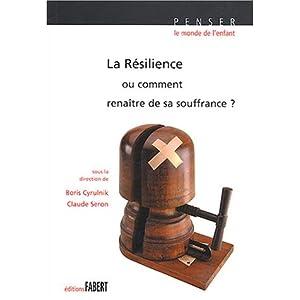 La résilience ou comment renaître de sa souffrance ?