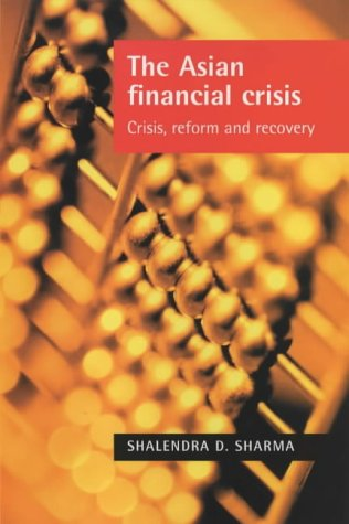 The Asian Financial Crisis: New International Financial Architecture: Crisis, Reform and Recovery