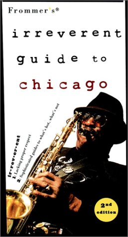 Frommer's Irreverent Guide To Chicago PDF
