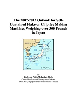 The 2007 2012 Outlook for Self Contained Flake or Chip Ice Making Machines Weighing over 300 Pounds in Japan available at Amazon for Rs.66920