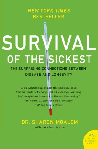 Survival of the Sickest: The Surprising Connections...