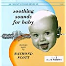 Soothing Sounds For Baby: Electronic Music By Raymond Scott, Vol. 2, 6 To 12 Months
