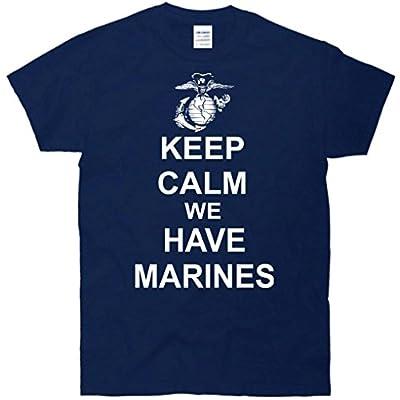 Keep Calm We Have Marines T-Shirt