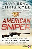 American Sniper Lp: The Autobiography of the Most Lethal Sniper in U.s. Military History [Large Print]