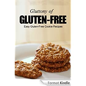Easy Gluten-Free Cookie Recipes (Gluttony of Gluten-Free) (English Edition)