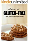 Easy Gluten-Free Cookie Recipes (Gluttony of Gluten-Free)