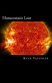 Homeostasis Lost by Kyan Yauchler ebook deal