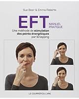 EFT - Manuel pratique : Une méthode de stimulation des points énergétiques par le tapping