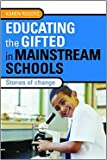 Educating the Gifted in Mainstream Schools: Stories of Change (0415376041) by Karen Rogers