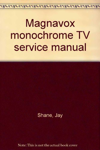 magnavox-monochrome-tv-service-manual-paperback-by-shane-jay