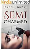 Semi-Charmed: (adult paranormal romance) (Harper Hall Investigations Book 1)