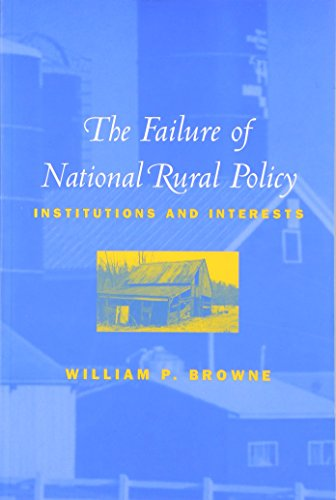The Failure of National Rural Policy: Institutions and Interests