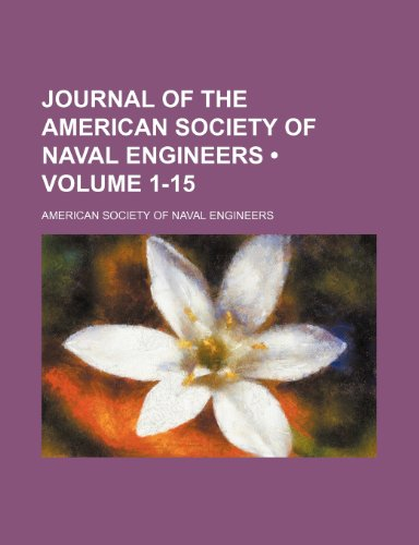 Journal of the American Society of Naval Engineers (Volume 1-15)