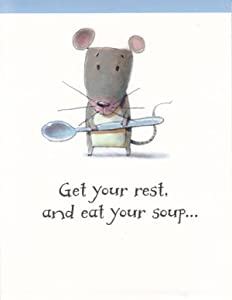 "Buy e greeting cards get well - Greeting Cards - Get Well Greeting Card Get Well ""get Your Rest, And Eat Your Soup...\"""