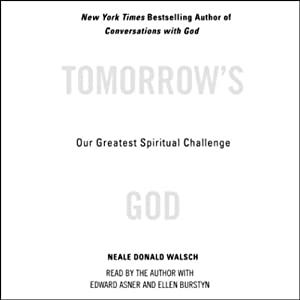 Tomorrow's God: Our Greatest Spiritual Challenge | [Neale Donald Walsch]