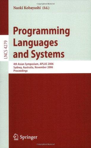 Programming Languages and Systems: 4th Asian Symposium, APLAS 2006, Sydney, Australia, November 8-10, 2006, Proceedings