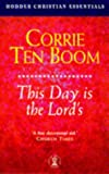 This Day Is the Lord's (Hodder Christian Essentials) (034072241X) by Boom, Corrie Ten