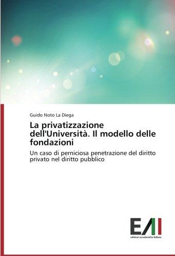la-privatizzazione-delluniversita-il-modello-delle-fondazioni-un-caso-di-perniciosa-penetrazione-del