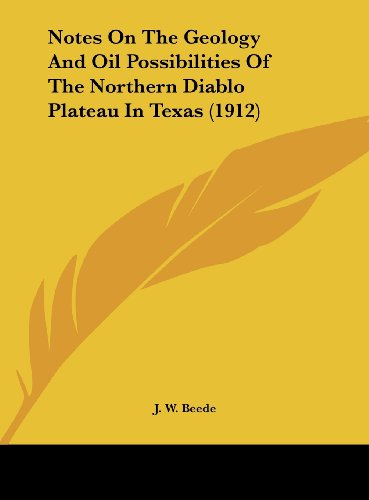Notes on the Geology and Oil Possibilities of the Northern Diablo Plateau in Texas (1912)
