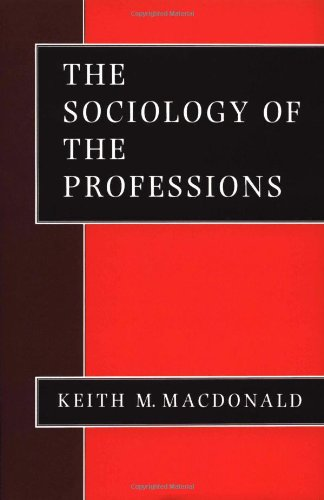 The Sociology of the Professions (Theory, Culture and Society)