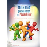Mitreiend prsentieren mit PowerPoint: Informieren, faszinieren, berzeugen mit PowerStoriesvon &#34;Peter Flume&#34;