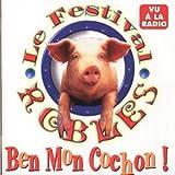 echange, troc Le Festival Robles - Ben mon cochon!