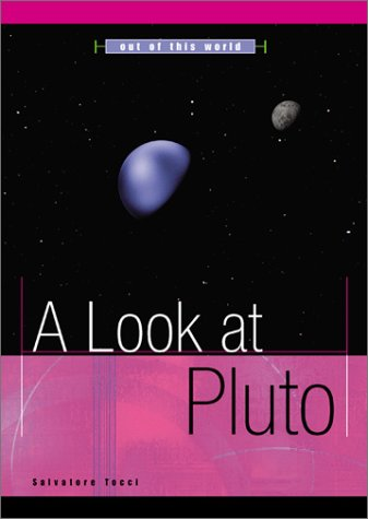 A Look At Pluto (Out Of This World (Franklin Watts))