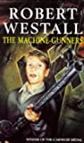 Machine Gunners (033033428X) by Westall, Robert