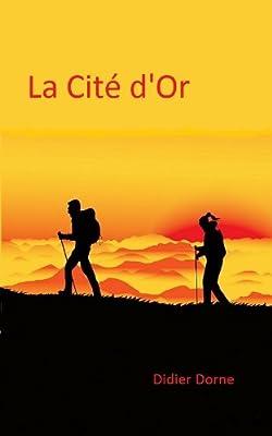 La Cité d'Or de Didier Dorne