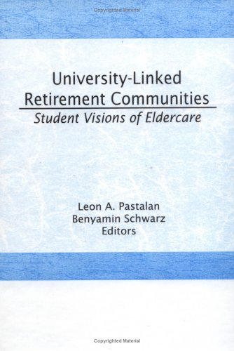 University-Linked Retirement Communities: Student Visions of Eldercare