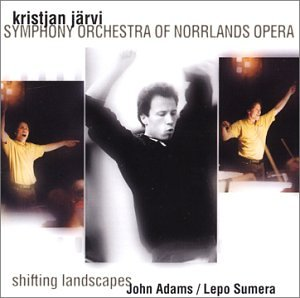 John Adams/Lepo Sumera: Shifting Landscapes
