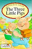 Three Little Pigs (Favourite Tales)