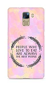AMEZ people who love to eat are always the best people Back Cover For Huawei Honor 7