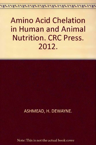 Amino Acid Chelation In Human And Animal Nutrition. Crc Press. 2012.