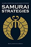 Samurai Strategies: 42 Martial Secrets from Musashi's Book of Five Rings (0804836833) by De Mente, Boye Lafayette