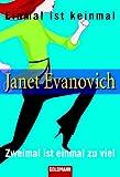 Einmal ist keinmal. Zweimal ist einmal zu viel. Zwei Romane in einem Band - Janet Evanovich