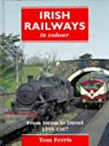 img - for Irish Railways in Colour: From Steam to Diesel, 1955-67 book / textbook / text book